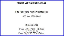 Front Left Right Axles for Arctic Cat 300 4X4 1998 1999 2000 2001